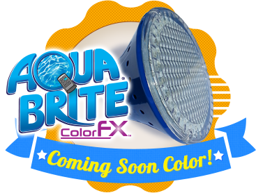 Aqua Brite Color FX Coming Soon